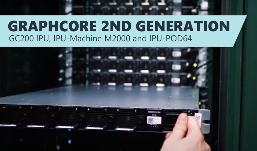 Graphcore 2nd Generation - GC200 IPU, IPU-Machine M2000 and IPU-POD64